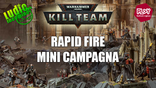 "Warhammer 40.000 Kill Team - Mini Campagna ""Rapid Fire"""